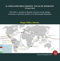 D. FERNANDO BRACAMONTE VELAZ DE MEDRANO (1742-1791) - DEL EXILIO A GRANDE DE ESPAÑA: ASCENSO SOCIAL, INTRIGA CORTESANA Y REPRESION POLITICA EN LA MONARQUIA HISPANA