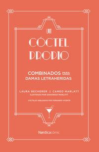 Coctel Propio, Un - Bebidas Para Damas Letraheridas - Laura Becherer