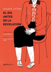 El dia antes de la revolucion - Ursula K. Le Guin