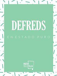 (PACK) DEFREDS EN ESTADO PURO (3 VOLS. )