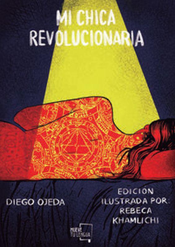 Mi Chica Revolucionaria (ilustrado) - Diego Ojeda / Rebeca Khamlichi (il. )