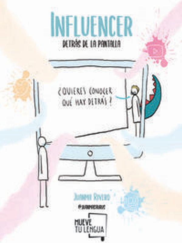 Influencer, Detras De La Pantalla - Juanma Rivero Chacon
