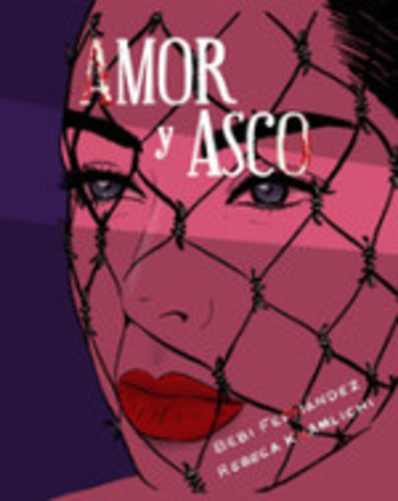 Amor Y Asco (ilustrado) - Bebi Fernandez / Rebeca Khamlichi (il. )