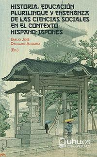 Historia, Educacion Plurilingee Y Enseñanza De Las Ciencias Sociales En El Contexto Hispano-Japones - Emilio Jose Delgado-Algarra