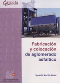 Fabricacion Y Colocacion De Aglomerado Asfaltico - Ignacio Morilla Abad