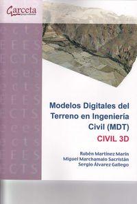 Modelos Digitales Del Terreno En Ingenieria Civil Mdt - Civil 3d - Ruben Martinez Marin / Miguel Marchamalo Sacristan / Sergio Alvarez Gallego