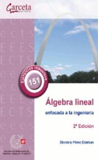 (2 ED) ALGEBRA LINEAL ENFOCADA A LA INGENIERIA