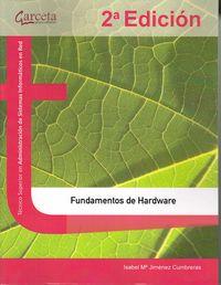 (2 Ed) Fundamentos De Hardware - Tecnico Superior En Administracion De Sistemas Informaticos En Red - Isabel Mª Jimenez Cumbreras