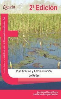 (2 Ed) Planificacion Y Administracion De Redes - Juan Manuel Castro Ramos / Jose Ramon Rodriguez Sanchez