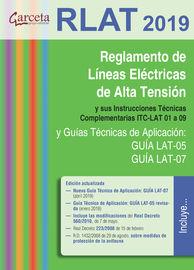(3 ED) RLAT (2019) - REGLAMENTO DE LINEAS ELECTRICAS DE ALTA TENSION Y SUS INSTRUCCIONES TECNICAS COMPLEMENTARIAS ITC-LTA 01-09 Y GUIAS TECNICAS DE APLICACION: GUIA LAT-05 Y GUIA LAT-07