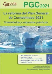 LA REFORMA DEL PLAN GENERAL DE CONTABILIDAD 2021 - COMENTARIOS Y SUPUESTOS PRACTICOS