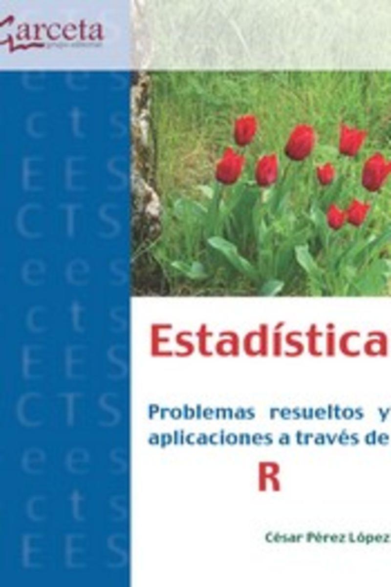 ESTADISTICA -PROBLEMAS RESUELTOS Y APLICACIONES A TRAVES DE R
