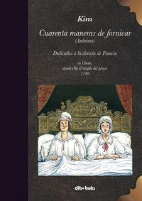 Cuarenta Maneras De Fornicar - Kim