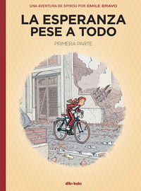 Esperanza Pese A Todo, La - Una Aventura De Spirou Por Emile Bravo - Emile Bravo