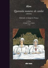 Quaranta Maneres De Cardar - Kim