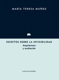 ESCRITOS SOBRE LA INVISIBILIDAD - ARQUITECTURA Y OCULTACION