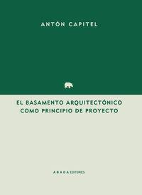 BASAMENTO ARQUITECTONICO COMO PRINCIPIO DEL PROYECTO, EL