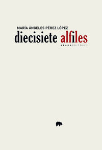 Diecisiete Alfiles - Maria Angeles Perez Lopez