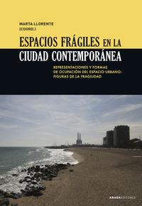 ESPACIOS FRAGILES EN LA CIUDAD CONTEMPORANEA - REPRESENTACIONES Y FORMAS DE OCUPACION DEL ESPACIO URBANO: FIGURAS DE LA FRAGILIDAD