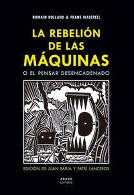 REBELION DE LAS MAQUINAS O EL PENSAR DESENCADENADO, LA