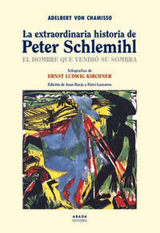 EXTRAORDINARIA HISTORIA DE PETER SCHLEMIHL, LA - EL HOMBRE QUE VENDIO SU SOMBRA