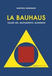 LA BAUHAUS - TALLER DEL MOVIMIENTO MODERNO