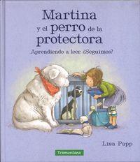Martina Y El Perro De La Protectora - Aprendiendo A Leer - ¿seguimos? - Lisa Papp