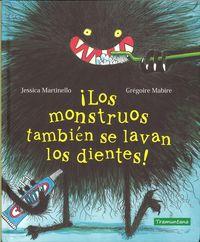 ¡los Monstruos Tambien Se Lavan Los Dientes! - Jessica Martinello / Gregoire Mabire (il. )