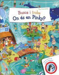 BUSCA I TROBA - ON ES EN PINKY?