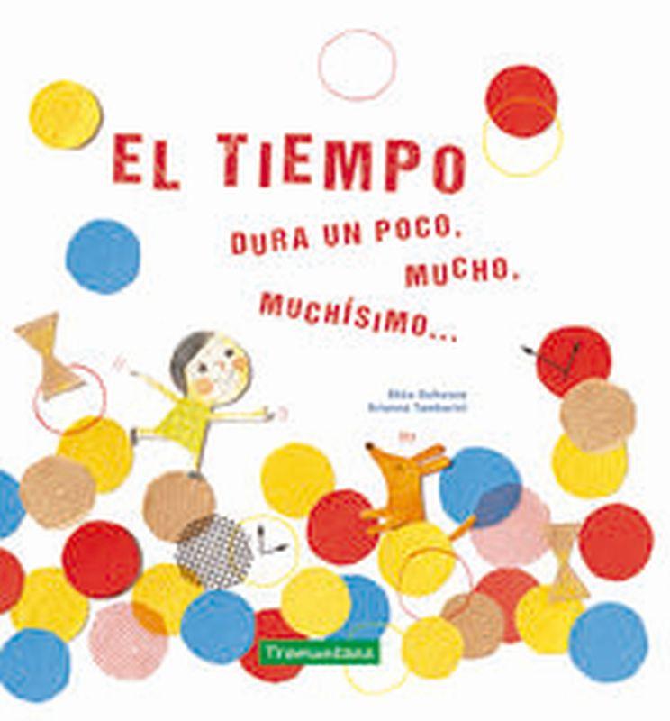 El tiempo - Rhea Dufresne / Arianna Tamburini (il. )