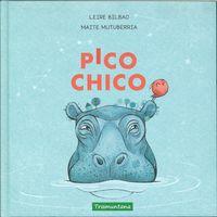 Pico Chico - Leire Bilbao Barruetabeña / Maite Mutuberria (il. )
