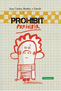 Prohibit Prohibir - Jose Carlos Andres / Raul Guridi (il. )
