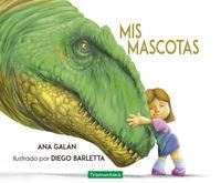 Mis Mascotas - Ana Macarena Galan / Diego Barletta (il. )