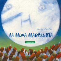 La lluna lladregota - Pablo Albo / Pierre Pratt (il. )