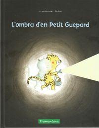 l'ombra d'en petit guepard - Marianne Dubuc