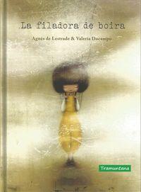 La filadora de boira - Agnes De Lestrade / Valeria Rodriguez Docampo (il. )