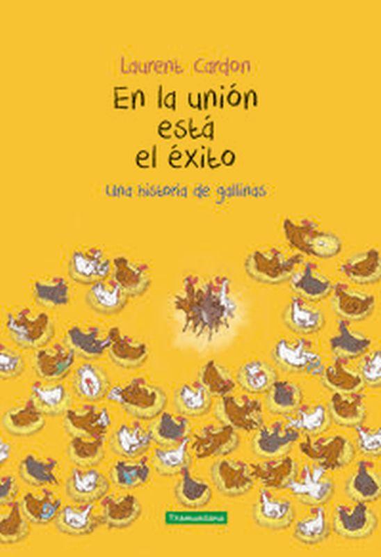 EN LA UNION ESTA EL EXITO - UNA HISTORIA DE GALLINAS
