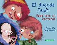 DUENDE PEPIN, EL - PABLO TIENE UN HERMANITO