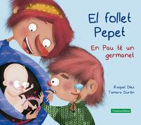 Follet Pepet, El - En Pau Te Un Germanet - Raquel Diez / Tamara Duran Salguero (il. )