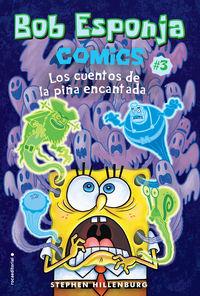 BOB ESPONJA COMICS 3 - LOS CUENTOS DE LA PIÑA ENCANTADA