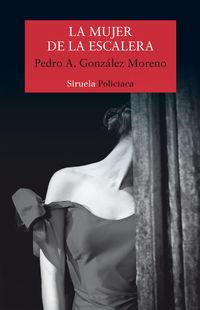 Mujer De La Escalera, La (premio Cafe Gijon 2017) - Pedro A. Gonzalez Moreno