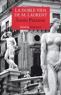 La doble vida de m. laurent - Santo Piazzese