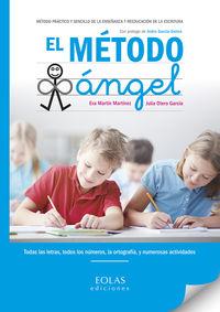 METODO ANGEL, EL - METODO PRACTICO Y SENCILLO DE LA ENSEÑANZA Y REEDUCACION DE LA ESCRITURA