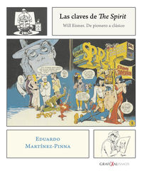 Claves De The Spirit, Las - Will Eisner - De Pionero A Clasico - Eduardo Martinez Pinna