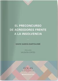 El preconcurso de acreedores frente a la insolvencia - David Garcia Bartolome