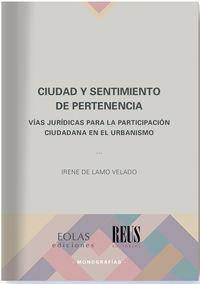CIUDAD Y SENTIMIENTO DE PERTENCIA - VIAS JURIDICAS PARA LA PARTICIPACION CIUDADANA EN EL URBANISMO