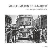 Una Historia, Un tiempo - Manuel Martin De La Madrid