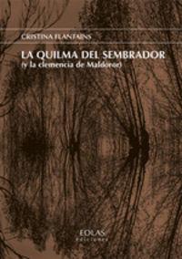 QUILMA DEL SEMBRADOR, LA (Y LA CLEMENCIA DE MALDOROR)