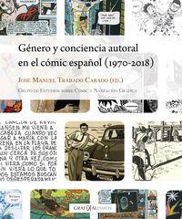 Genero Y Conciencia Autoral En El Comic Español (1970-2018) - Jose Manuel Trabado Cabado