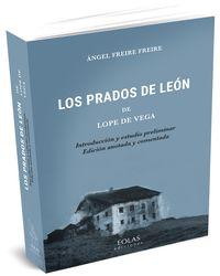 PRADOS DE LEON DE LOPE DE VEGA - INTRODUCCION Y ESTUDIO PRELIMINAR (ED. ANOTADA Y COMENTADA)
